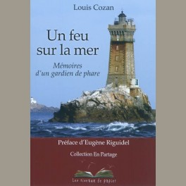 Un feu sur la mer - Mémoires d'un gardien de phare