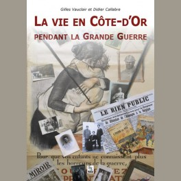 La vie en Côte d'Or pendant la Grande Guerre