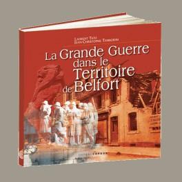 La Grande Guerre dans le Territoire de Belfort