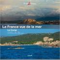 La France vue de la Mer Tome 6 La Corse