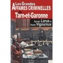 Les grandes affaires criminelles du Tarn-et-Garonne